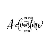 And so the adventure begins postcard. Hand drawn lettering background. Ink illustration. Modern brush calligraphy. Isolated on white background.
