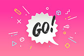 Banner Go. Speech bubble, poster and sticker concept in geometric style with text GO. Icon message for banner, poster, web. Text for motivation theme. Inspiration concept. Vector Illustration