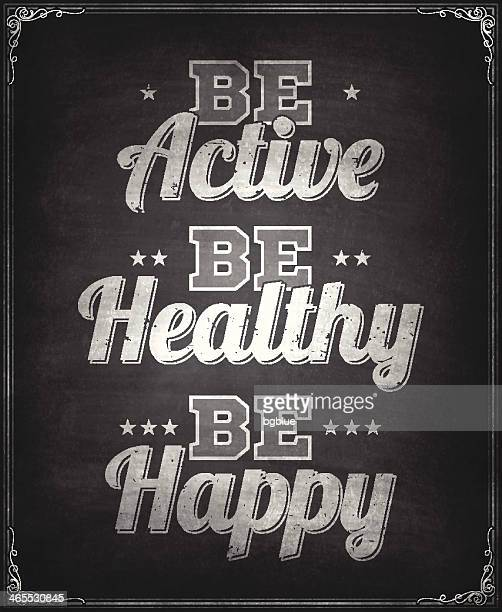Be active, healthy, happy - Chalkboard Background