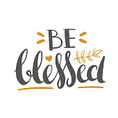 Be blessed - Thanksgiving lettering. Hand drawn vector lettering isolated on white.