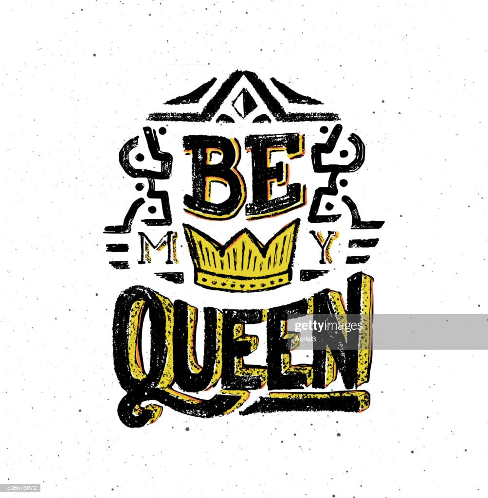 Be my queen. Vintage poster with quote : Vector Art