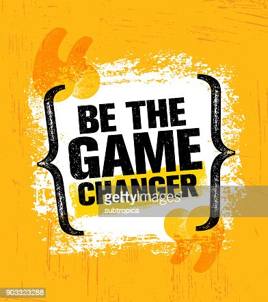 Be The Game Changer. Inspiring Creative Motivation Quote Poster Template. Vector Typography Banner Design Concept : stock vector