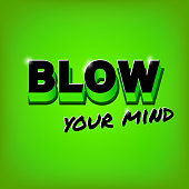 Blow your mind slogan illustration on green background