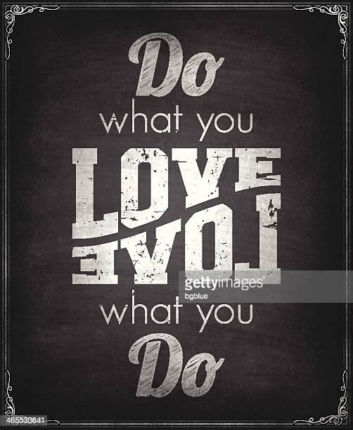 Chalkboard style concept saying Do what you love