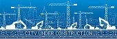 City under construction illustration. Development panorama, industrial landscape, building cranes, excavators, vector lines design art