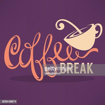 Coffee Break, Hipster Vintage Stylized Lettering : stock vector
