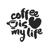 Coffee Is My Life. Hand written ink and brush calligraphy lettering. Black on white background. Clipping paths included.