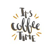 It is coffee time - hand drawn vector lettering isolated on white.