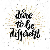 Dare to be different. Hand drawn motivation lettering quote. Design element for poster, banner, greeting card. Vector illustration