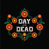 Day of the dead vector illustration poster. Mexican flowers traditional embroidery with typography letters. Floral lettering 'Day of the Dead'.