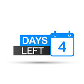 4 Days Left To Go. Flat icon on white background. Vector stock illustration.