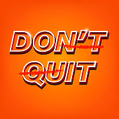 Do it slogan Don't quit illustration. Vintage colors