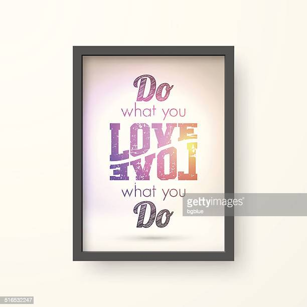 Do what you love - Shining Frame on White Background