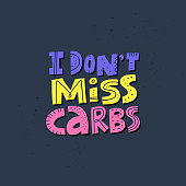 I don't miss carbs hand drawn typography. Keto diet flat lettering with multicolor words. Ketogenic eating isolated quote, slogan. Healthy high fat nutrition. Scandinavian style poster, banner de