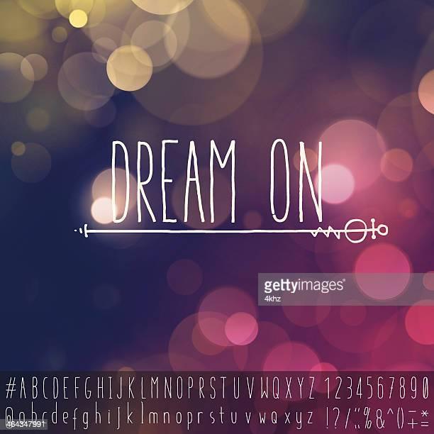 Dream On Inspiring Idiom Motivational Text Space Defocus Background Alphabet