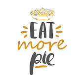 Eat more pie - greeting card template for Thanksgiving with hand drawn lettering. Vector festive illustration isolated on white.