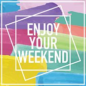 Enjoy your weekend text message on colorful background as poster, print, t-shirt graphics design or for other uses.