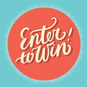 Enter to win. Hand lettering. Vector hand drawn illustration.