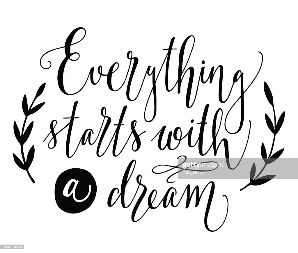 Everything Starts With A Dream. Quote. Hand Drawn Illustration : Vector Art