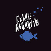 Exhale negativity. Lettering poster. Motivation. Illustration of fish with lettering quote inside. Black background. Print design. Vector