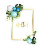 Festive frame with blue and white balloons and fresh tropical leaves, with text Hello, Vector illustration, eps 10 with transparency.