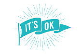 Flag it is OK. Old school flag banner with text it is ok, okay. Ribbon flag in vintage style with linear drawing light rays, sunburst, rays of sun, text ok. Hand drawn design. Vector Illustration