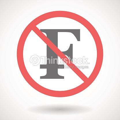 Forbidden Signal With A Swiss Franc Sign Vector Art Thinkstock