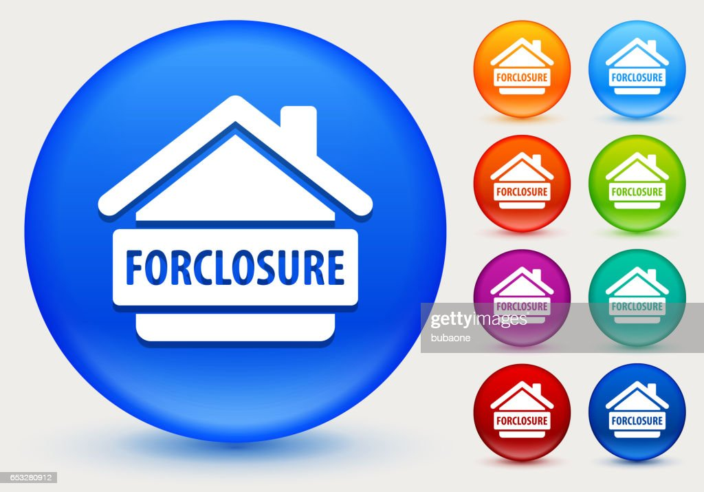 Foreclosure Icon on Shiny Color Circle Buttons : Vector Art