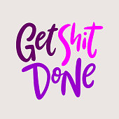 Get shit done. Hand drawn vector lettering. Motivation phrase. Isolated on grey background.
