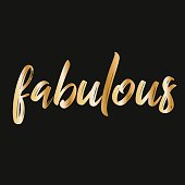 Golden fabulous. Brush hand lettering vector illustration. Inspiring quote. Motivating modern calligraphy. Can be used for photo overlays, posters, clothes, prints, home decor, cards and more.