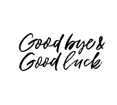 Good bye and good luck phrase. Hand drawn brush style modern calligraphy. Vector illustration of handwritten lettering.