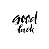 Good luck card. Hand drawn lettering background. Isolated on white background. Ink illustration. Modern brush calligraphy. Hand drawn lettering background.
