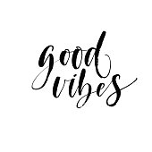Good vibes phrase. Hand drawn lettering background. Modern brush calligraphy. Hand drawn lettering background. Ink illustration. Isolated on white background.