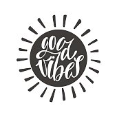 Good vibes. Inspirational quote about happiness. Modern round calligraphy phrase with sun silhouette. Simple vector lettering for print and poster. Typography design.