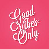 Good vibes only vintage lettering background 10 eps