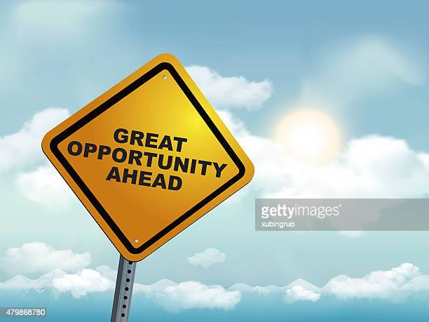 Great Opportunity Ahead Road Warning Sign