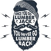 Hand drawn badge with textured face with beard vector illustration and 'Once you go lumberjack, you never go lumberback' lettering.