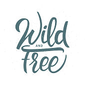 Vector illustration: Hand drawn grunge brush lettering of Wild and Free on white background.