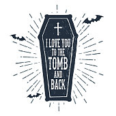 """Hand drawn Halloween label with textured coffin vector illustration and """"I love you to the tomb and back"""" lettering."""