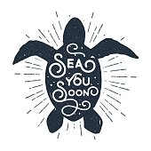 Hand drawn vintage label, retro badge with textured sea turtle vector illustration and 'Sea you soon' lettering.