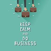 Hands of businessmen holding briefcases. Keep Calm and do Business Motivational Poster. Colorful vector illustration in flat style