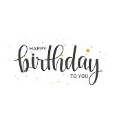 Vector illustration. Handwritten lettering of Happy Birthday To You. Objects isolated on white background.