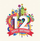 Happy Birthday twelve 12 year, fun celebration greeting card with number, text label and colorful geometry design. EPS10 vector...