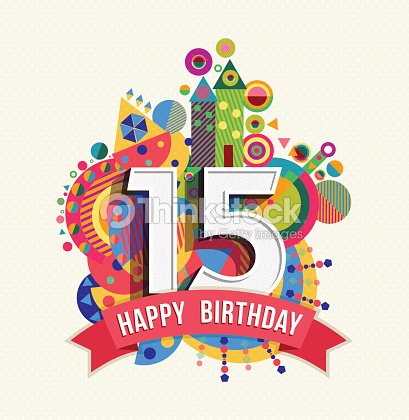 Happy Birthday 15 Year Greeting Card Poster Color Vector Art