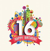 Happy Birthday sixteen 16 year, fun celebration greeting card with number, text label and colorful geometry design. EPS10 vector.