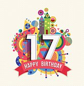 Happy Birthday seventeen 17 year, fun celebration greeting card with number, text label and colorful geometry design. EPS10 vector...