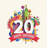 Happy Birthday twenty 20 year fun design with number, text label and colorful geometry element. Ideal for poster or greeting card. EPS10 vector.