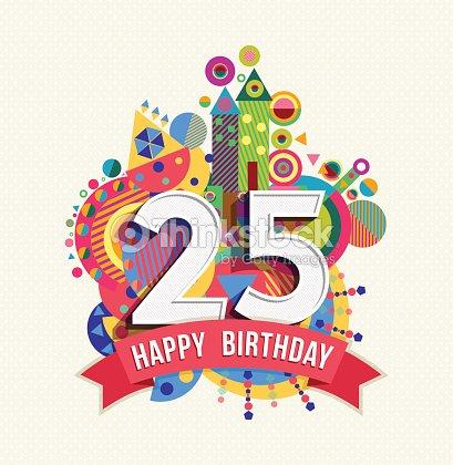Happy Birthday 25 Year Greeting Card Poster Color Vector Art – Birthday Card Art