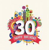 Happy Birthday thirty 30 year fun celebration greeting card with number, text label and colorful geometry design. EPS10 vector.