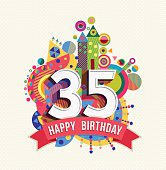 Happy Birthday thirty five 35 year, fun celebration greeting card with number, text label and colorful geometry design. EPS10 vector...